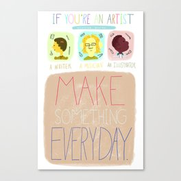 Make Something Everyday Part One Canvas Print