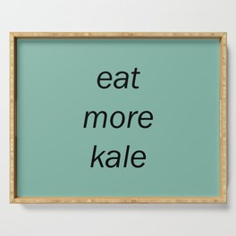 eat more kale Serving Tray