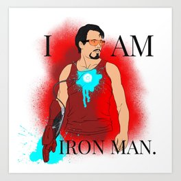I am Iron Man. Art Print