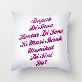 """""""Bapak Di Sana Hantar Di Sana Ke Mari Suruh Memikat Di Sini Ya?"""" -  Tan Sri P. Ramlee. Throw Pillow"""