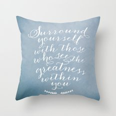 Surround yourself with... Throw Pillow