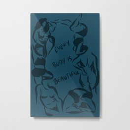 Every Body Is Beautiful  Metal Print