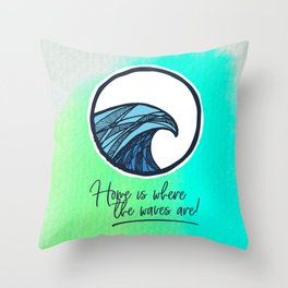 Home is where the waves are Throw Pillow