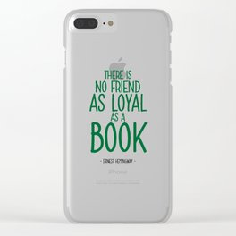 A Loyal Book Quote - Ernest Hemingway Clear iPhone Case