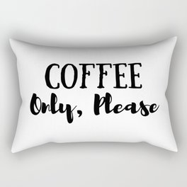 Coffee Only Please Rectangular Pillow