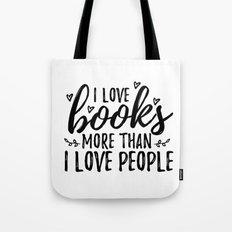 I love books more than people (Black) Tote Bag