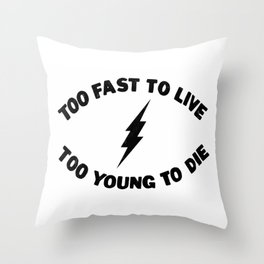 Too Fast To Live Too Young To Die Punk Rock Flash - Black Throw Pillow