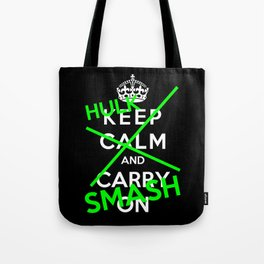 Keep Calm And Hulk Smash Tote Bag