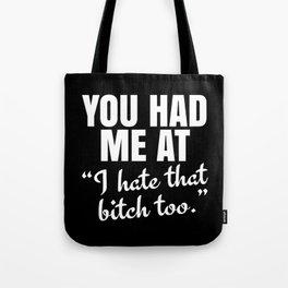 You Had Me At (Black) Tote Bag