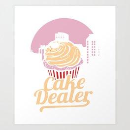 Cake Dealer Shirt I donut bakery Art Print