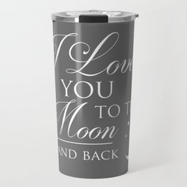 I Love You To The Moon & Back Children's Quote Travel Mug