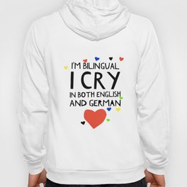 I am bilingval I cry in both english and germany t-shirts Hoody