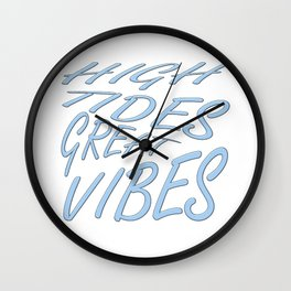 High Tides Great Vibes Summer Surf Text Wall Clock