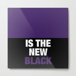 Ultra Violet is the new Black Metal Print