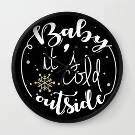 Baby It is Cold Outside Wall Clock