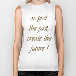 respect the past , create the future ! art Biker Tank
