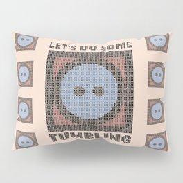 Let's Do Some Tumbling Pillow Sham
