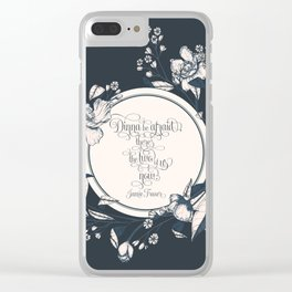 Dinna be afraid, there's the two of us now. Jamie Fraser Clear iPhone Case