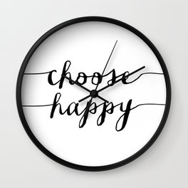 Choose Happy black and white monochrome typography poster design home decor bedroom wall art Wall Clock