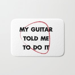 My guitar told me to do it Bath Mat