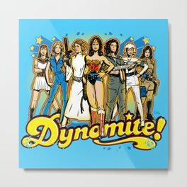 SuperWomen of the 70s - DyNoMite! Metal Print