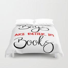 Boys are better in Books Duvet Cover