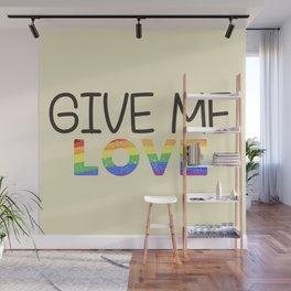 give me love Wall Mural