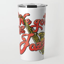 We got the Jazz Travel Mug