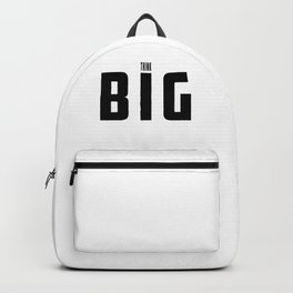 Think Big   Inspirational Typographical Artwork  Backpack