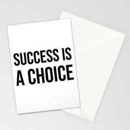 Success is a choice Stationery Cards