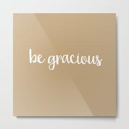 be gracious burlap Metal Print
