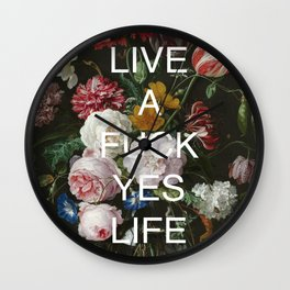 LIVE A FUCK YES LIFE Wall Clock