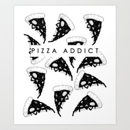 Pizza Addict Art Print