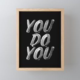 You Do You black and white monochrome typography poster design quote home wall bedroom decor Framed Mini Art Print