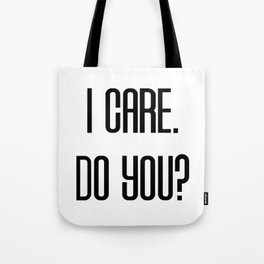 I Care. Do You? Tote Bag