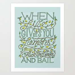 When Life Give You Lemons... Art Print