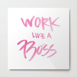 Pink Work Like A Boss Babe Office Hustle Hard Watercolor Brushstroke Ink Typography Calligraphy Metal Print