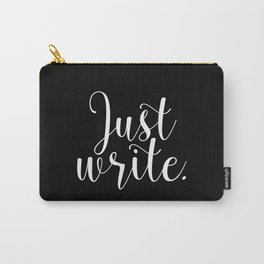 Just write. - Inverse Carry-All Pouch