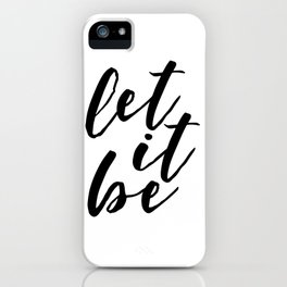 INSPIRATIONAL QUOTE Let It Be Printable Wall Art Christmas Wall Art Printable Wall Art Home Decor iPhone Case