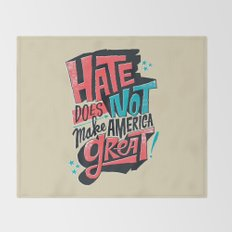 Hate Does Not Make America Great Throw Blanket