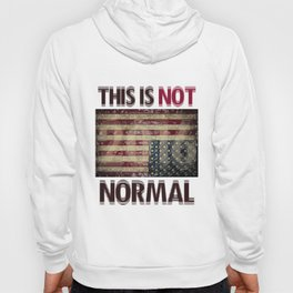 This Is Not Normal Hoody