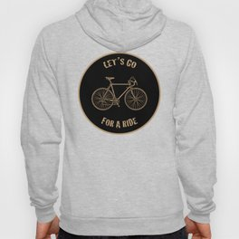 Let's Go For A Ride Hoody