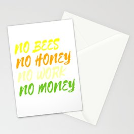 """""""No Bees No Honey No Work No Money"""" tee design. Awesome and fantastic gift to your family and friend Stationery Cards"""
