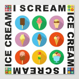 I scream 4 Ice Cream Canvas Print