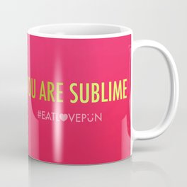 You Are Sublime Coffee Mug