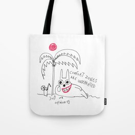Comfort Zones are overrated Tote Bag