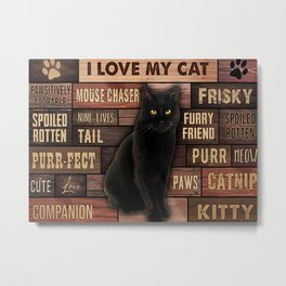 Cat Addiction Black Cat I Love My Cat Metal Print