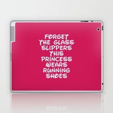 Forget The Glass Slippers Running Quote Laptop & iPad Skin