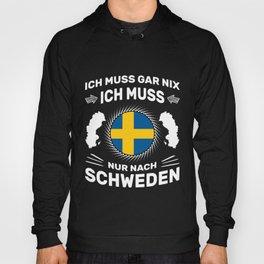 Spruch Ich muss gar nix Ich muss nur nach Schweden Hoody