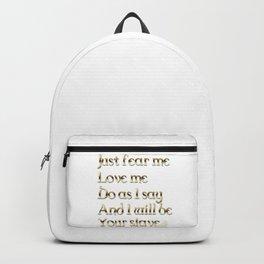 Just Fear Me (white bg) Backpack